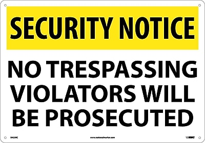 Security Notice, No Trespassing Violators Will Be Prosecuted, 14X20, Rigid Plastic