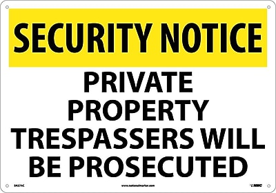 Security Notice, Private Property Trespassers Will Be Prosecuted, 14X20, .040 Aluminum