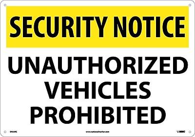 Security Notice, Unauthorized Vehicles Prohibited, 14X20, Rigid Plastic