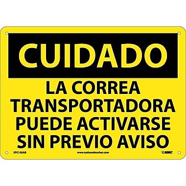 Cuidado, La Correa Transportadora Puede Activarse Sin Previo Aviso, 10X14, .040 Aluminum