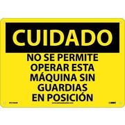 Cuidado, No Se Permite Operar Esta Maquina Sin Guardiaas En Posicion, 10X14, .040 Aluminum