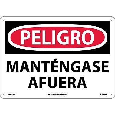 Peligro, Mantengase Afuera, 10X14, .040 Aluminum