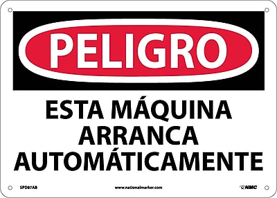 Peligro, Esta Maquina Arranca Automaticamente, 10X14, .040 Aluminum