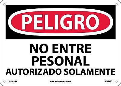 Peligro, No Entre Personal Autorizado Aolamente, 10X14, .040 Aluminum