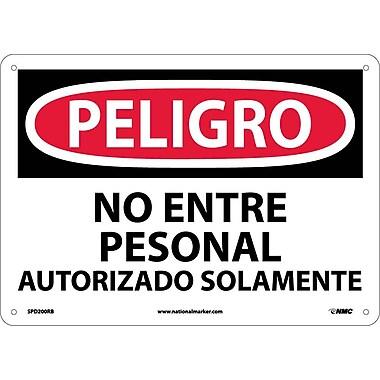 Peligro, No Entre Personal Autorizado Aolamente, 10X14, Rigid Plastic