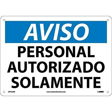 Aviso, Personal Autorizado Solamente, 10X14, Rigid Plastic