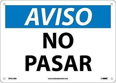 Aviso, No Pasar, 10X14, Rigid Plastic