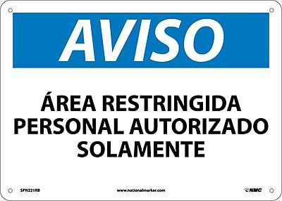 Aviso, Area Restringida Personal Autorizado Solamente, 10X14, Rigid Plastic