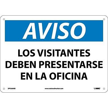 Aviso, Los Visitantes Deben Presentarse En La Oficina, 10X14, .040 Aluminum