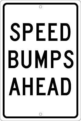 Speed Bumps Ahead, 18X12, .063 Aluminum