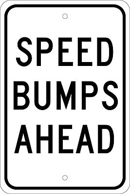 Speed Bumps Ahead, 18X12, .080 Egp Ref Aluminum