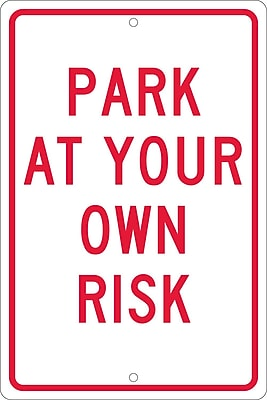 Park At Your Own Risk, 18X12, .063 Aluminum