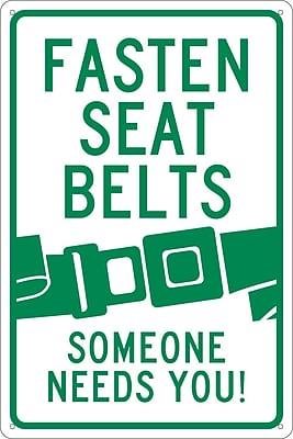 Fasten Seat Belt (Graphic) Someone Needs You, 18X12, .040 Aluminum