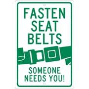 Fastern Seat Belts Someone Needs You, 18X12, .063 Aluminum