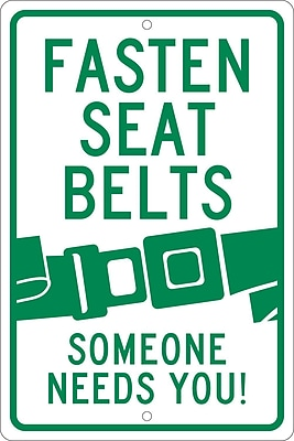 Fastern Seat Belts Someone Needs You, 18X12, .063 Aluminum
