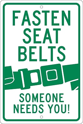 Fasten Seat Belts (Graphic) Someone Needs You, 18X12, .080 Hip Ref Aluminum