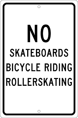 No Skateboards Bicycle Riding Roller Skating, 18X12, .063 Aluminum