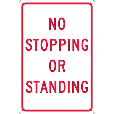 Panneau No Stopping Or Standing, 18 x 12 po, aluminium 0,040