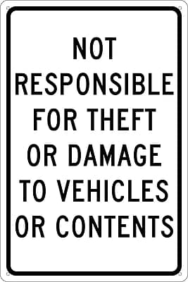Not Responsible For Theft Or Damage To Vehicles Or Contents, 18X12, .040 Aluminum