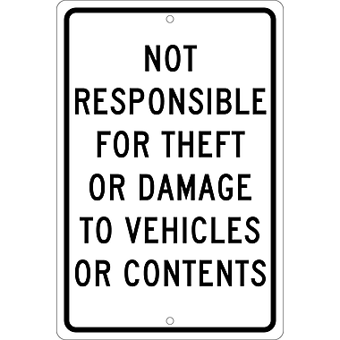 Not Responsible For Theft Or Damage To Vehicles Or Contents, 18X12, .063 Aluminum