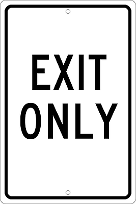 Exit Only, 18X12, .063 Aluminum