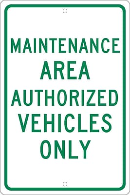 Maintenance Area Authorized Vehicles Only, 18X12, .063 Aluminum