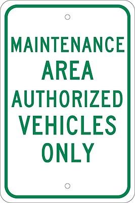 Maintenance Area, Authorized Vehicles Only, 18X12, .080 Egp Ref Aluminum