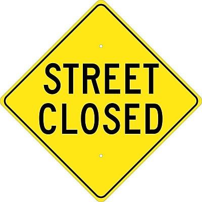 Street Closed, 24X24, .080 Hip Ref Aluminum