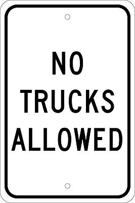 No Trucks Allowed, 18X12, .080 Egp Ref Aluminum