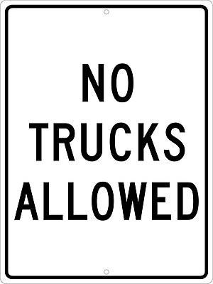 No Trucks Allowed, 24X18, .080 Hip Ref Aluminum