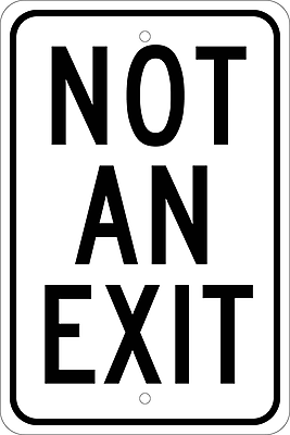 Not An Exit, 18X12, .080 Egp Ref Aluminum