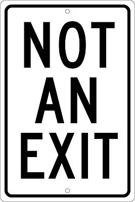 Not An Exit, 18X12, .080 Hip Ref Aluminum