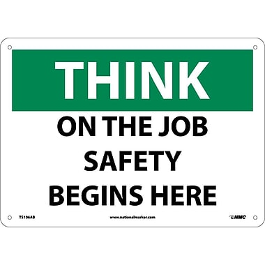 Think Safety, On The Job Safety Begins Here, 10X14, .040 Aluminum