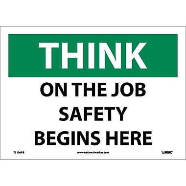 Think, On The Job Safety Begins Here, 10X14, Adhesive Vinyl