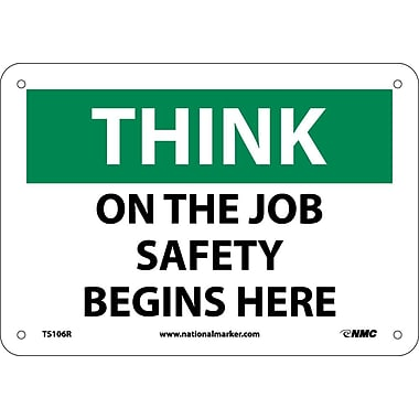 Think, On The Job Safety Begins Here, 7X10, Rigid Plastic