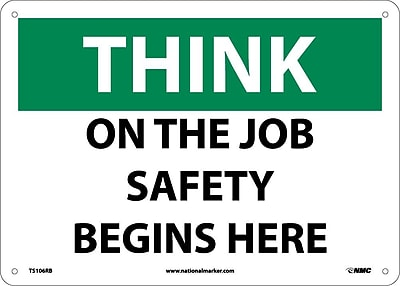 Think, On The Job Safety Begins Here, 10X14, Rigid Plastic