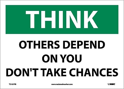 Think, Others Depend On You Don'T Take Chances, 10X14, Adhesive Vinyl