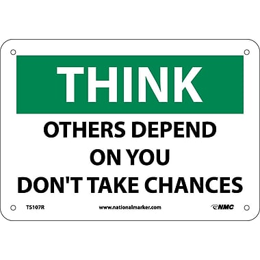 Think, Others Depend On You Don't Take Chances, 7
