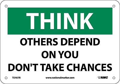 Think, Others Depend On You Don'T Take Chances, 7X10, Rigid Plastic