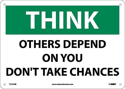 Think, Others Depend On You Don'T Take Chances, 10X14, Rigid Plastic