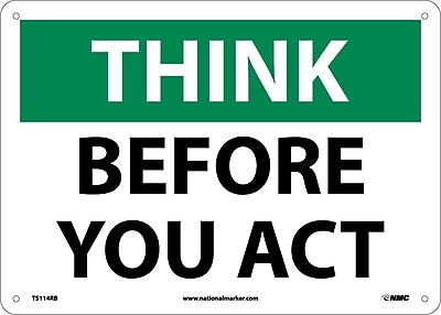 Think, Before You Act, 10X14, Rigid Plastic