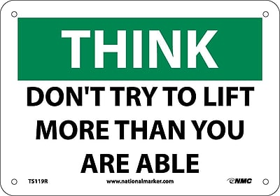 Think, Don'T Try To Lift More Than You Are Able, 7X10, Rigid Plastic