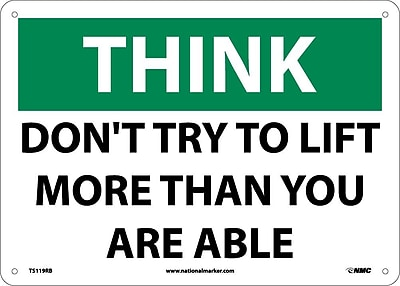Think, Don'T Try To Lift More Than You Are Able, 10X14, Rigid Plastic
