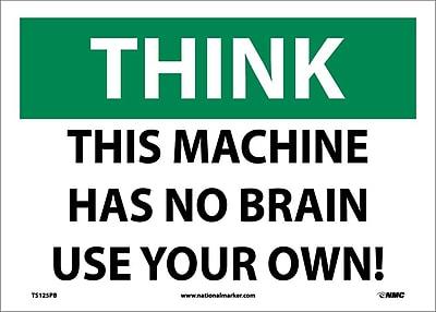 Think, This Machine Has No Brain Use Your Own, 10X14, Adhesive Vinyl