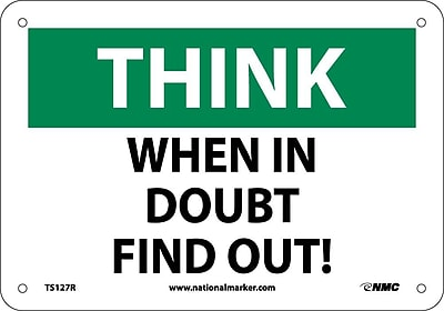Think, When In Doubt Find Out, 7X10, Rigid Plastic