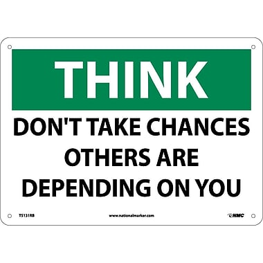 Think, Don't Take Chances Others Are Depending On You, 10