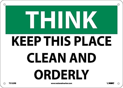 Think, Keep This Place Clean And Orderly, 10X14, Rigid Plastic