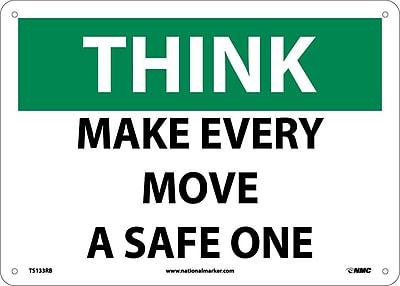 Think, Make Every Move A Safe One, 10X14, Rigid Plastic