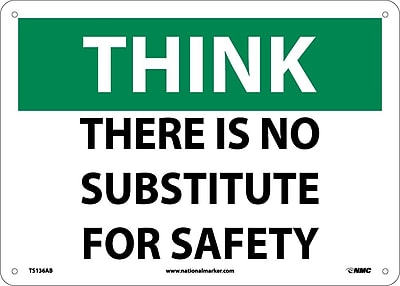 Think, There Is No Substitute For Safety, 10X14, .040 Aluminum