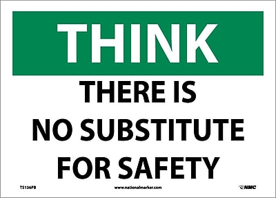 Think, There Is No Substitute For Safety, 10X14, Adhesive Vinyl